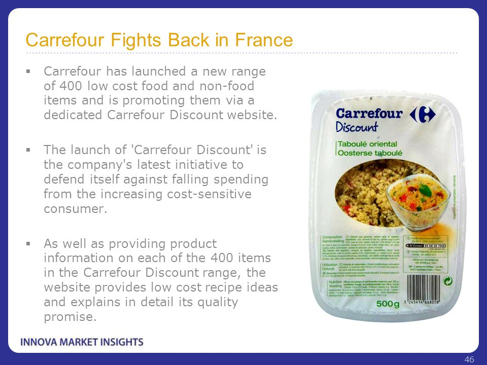 Carrefour Fights Back in France  Carrefour has launched a new range of 400 low cost food and non-food items and is promoting them via a dedicated Car