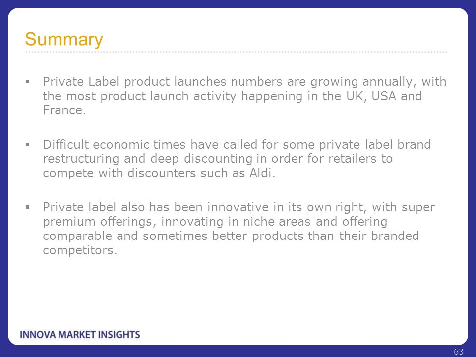 Summary  Private Label product launches numbers are growing annually, with the most product launch activity happening in the UK, USA and France.  Di