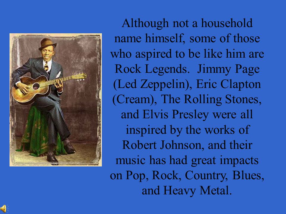 Although not a household name himself, some of those who aspired to be like him are Rock Legends.