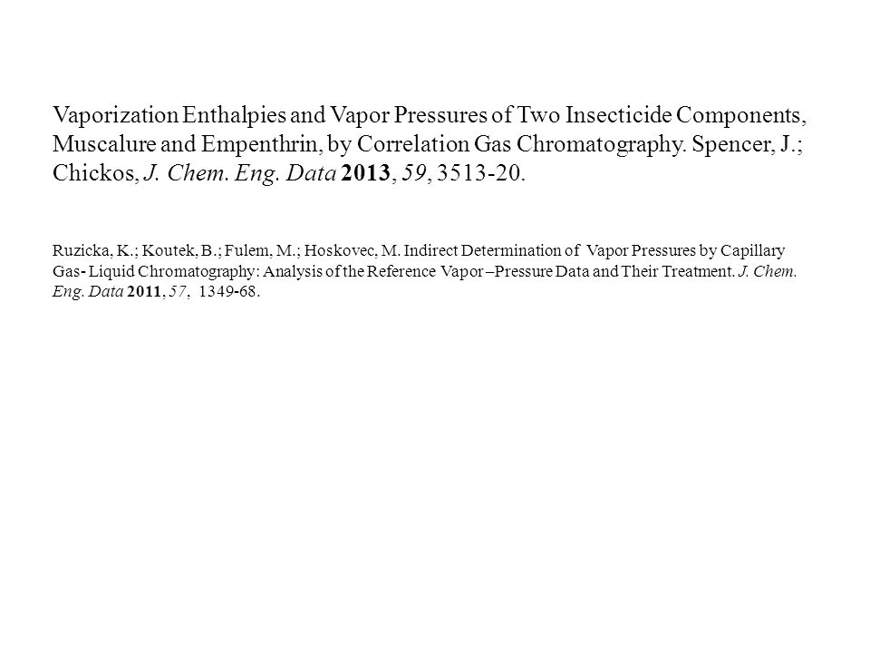 Vaporization Enthalpies and Vapor Pressures of Two Insecticide Components, Muscalure and Empenthrin, by Correlation Gas Chromatography.