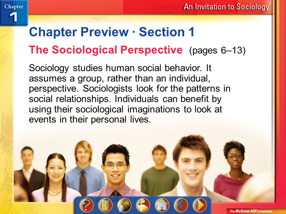 Chapter Preview 1 Chapter Preview · Section 1 The Sociological Perspective (pages 6–13) Sociology studies human social behavior.