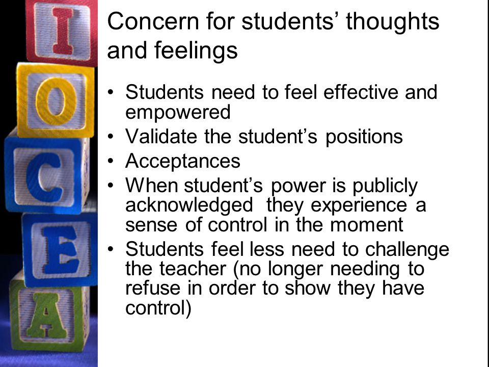 Concern for students' thoughts and feelings Students need to feel effective and empowered Validate the student's positions Acceptances When student's