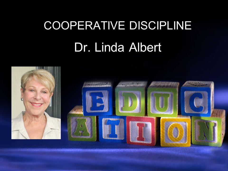 Dr. Linda Albert COOPERATIVE DISCIPLINE