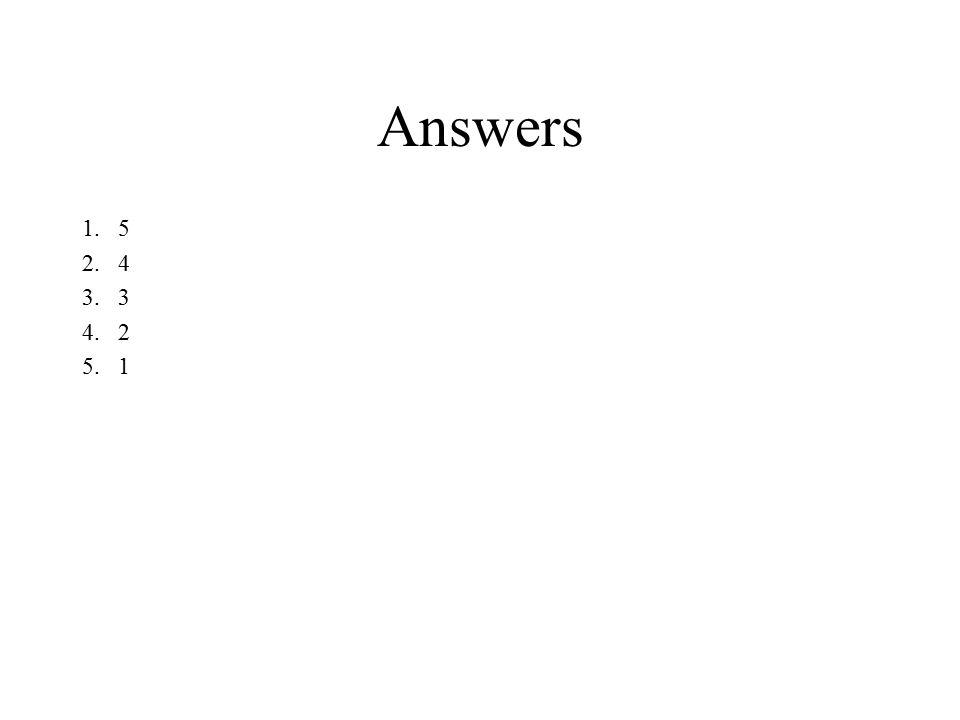 Answers 1.5 2.4 3.3 4.2 5.1