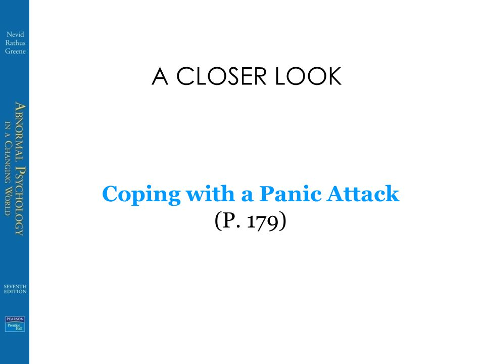 A CLOSER LOOK Coping with a Panic Attack (P. 179)