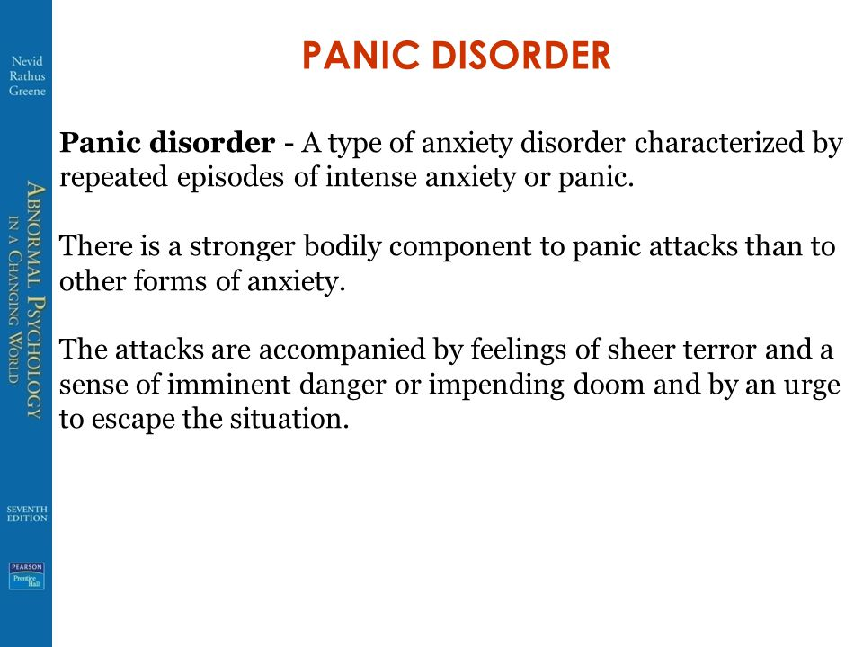 PANIC DISORDER Panic disorder - A type of anxiety disorder characterized by repeated episodes of intense anxiety or panic.