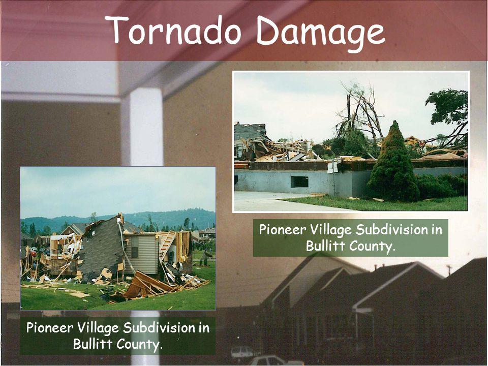 Pioneer Village Subdivision in Bullitt County. Tornado Damage Pioneer Village Subdivision in Bullitt County.