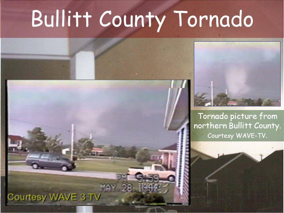 Bullitt County Tornado Tornado picture from northern Bullitt County. Courtesy WAVE-TV.