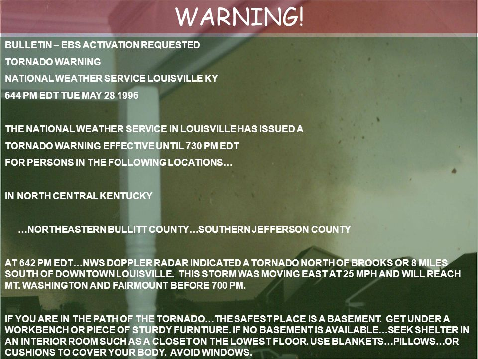 BULLETIN – EBS ACTIVATION REQUESTED TORNADO WARNING NATIONAL WEATHER SERVICE LOUISVILLE KY 644 PM EDT TUE MAY 28 1996 THE NATIONAL WEATHER SERVICE IN