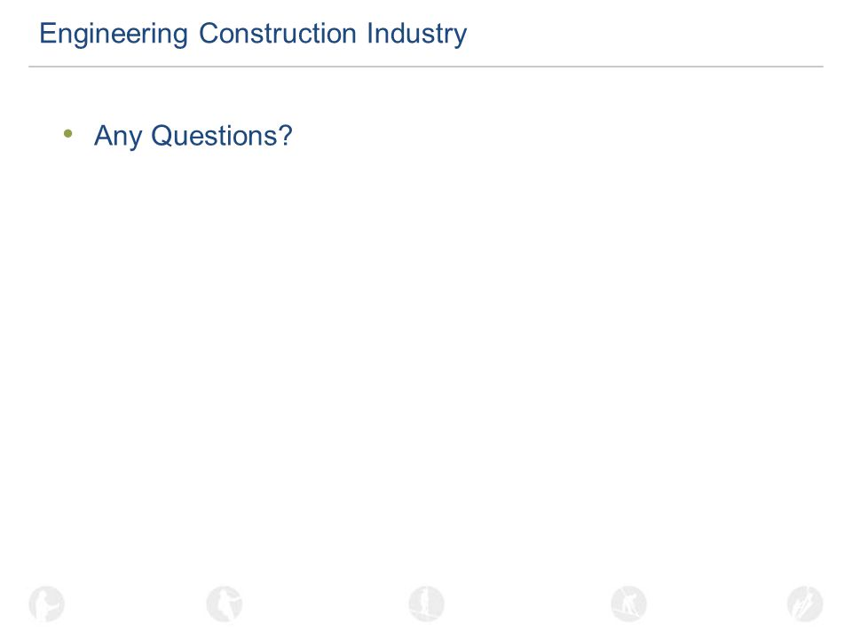 Engineering Construction Industry Any Questions