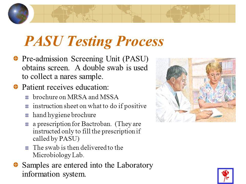 21 PASU Testing Process Pre-admission Screening Unit (PASU) obtains screen.