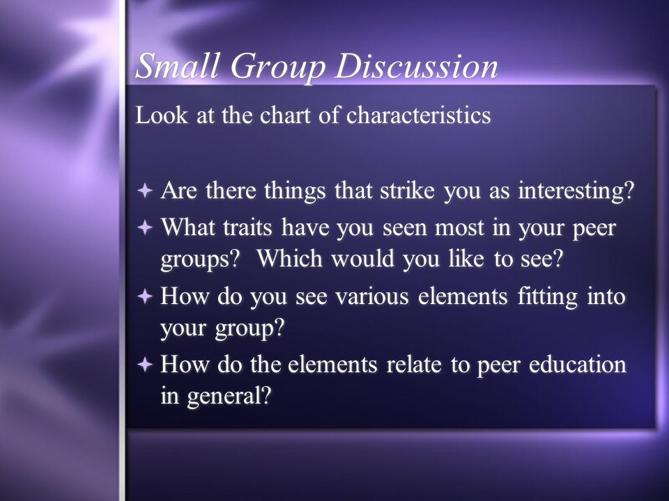 Small Group Discussion Look at the chart of characteristics  Are there things that strike you as interesting.