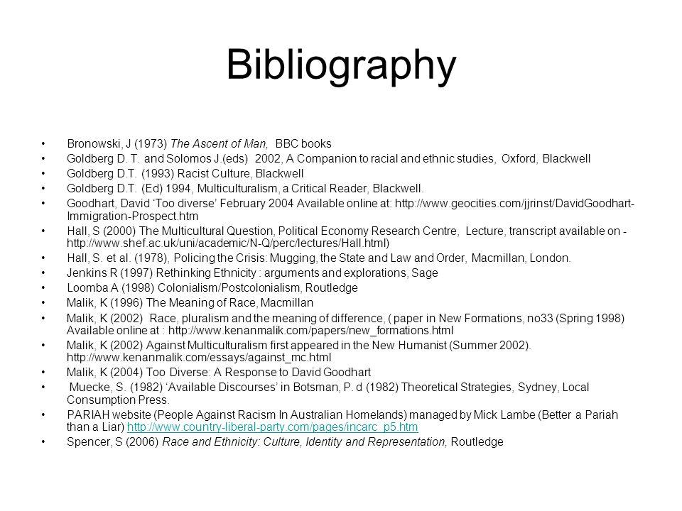 Bibliography Bronowski, J (1973) The Ascent of Man, BBC books Goldberg D.
