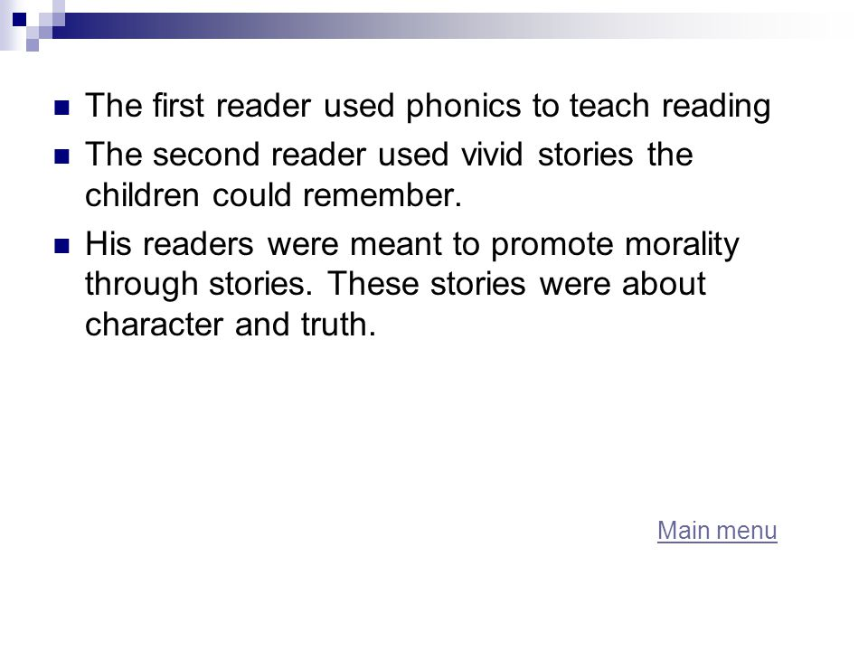 The first reader used phonics to teach reading The second reader used vivid stories the children could remember.