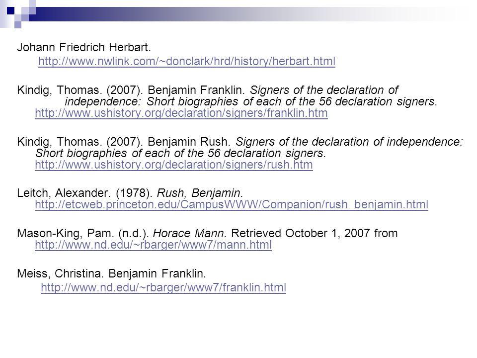 Johann Friedrich Herbart. http://www.nwlink.com/~donclark/hrd/history/herbart.html Kindig, Thomas.