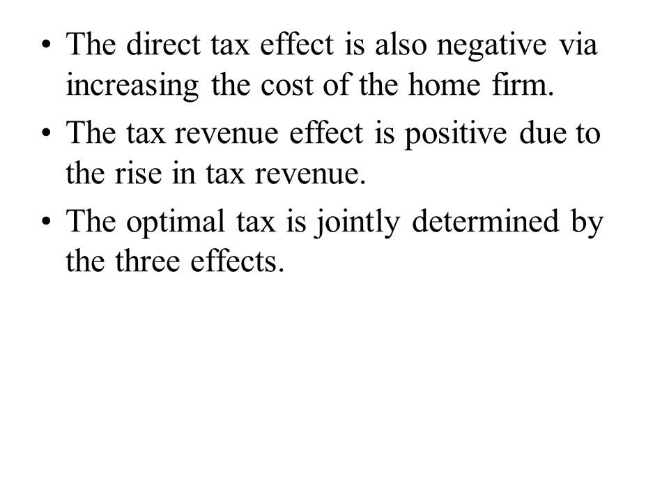 The direct tax effect is also negative via increasing the cost of the home firm.