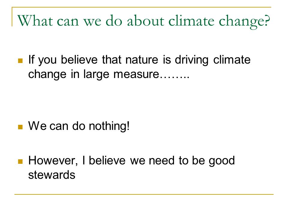 What can we do about climate change.