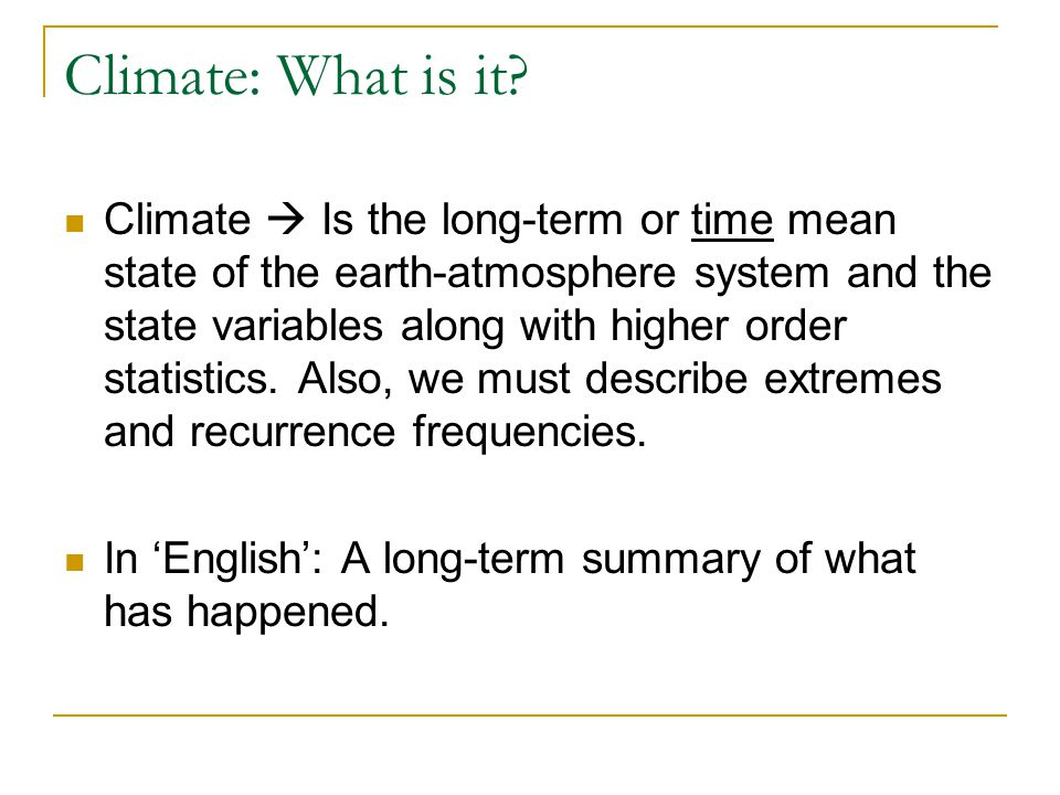 Climate: What is it.