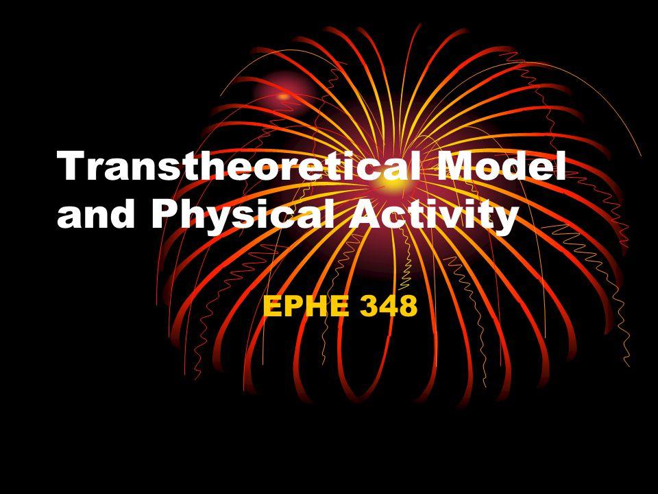 Transtheoretical Model and Physical Activity EPHE 348