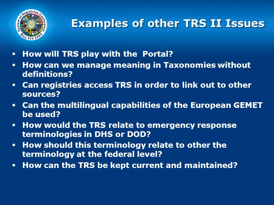 Examples of other TRS II Issues  How will TRS play with the Portal.