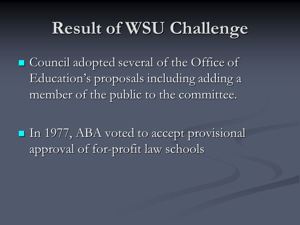 Result of WSU Challenge Council adopted several of the Office of Education's proposals including adding a member of the public to the committee.