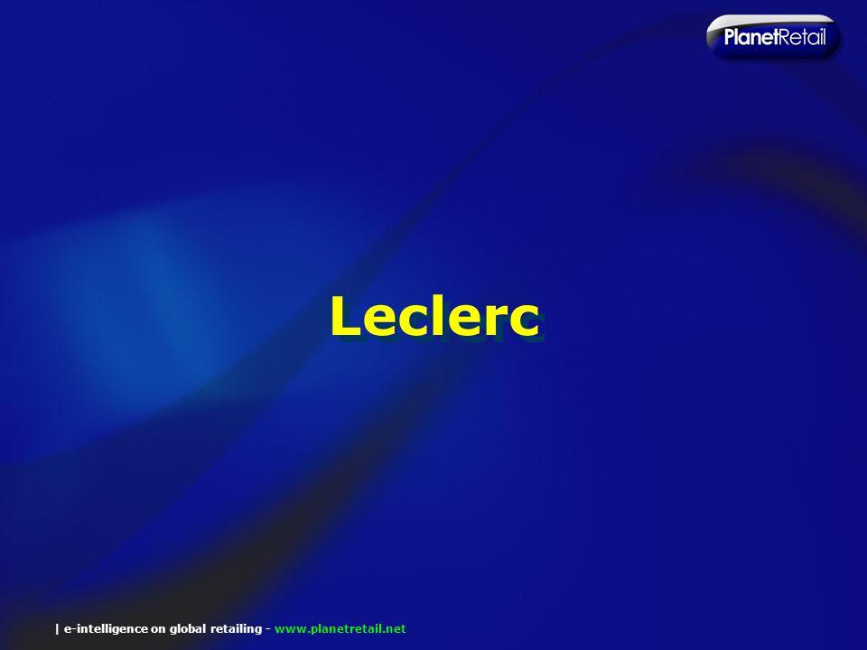 | e-intelligence on global retailing - www.planetretail.net Leclerc