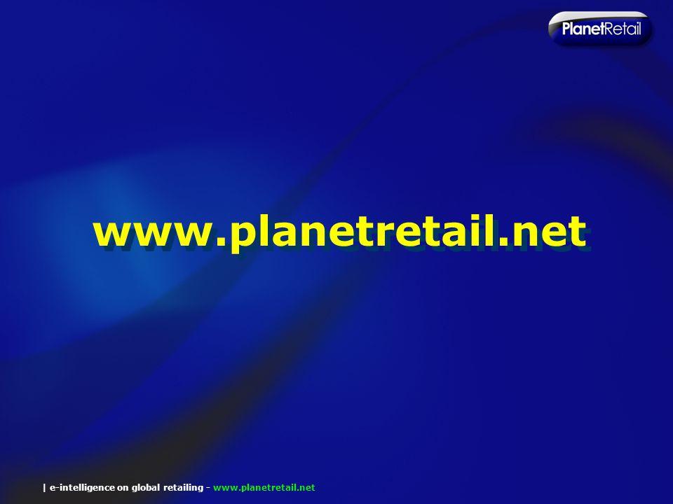 | e-intelligence on global retailing - www.planetretail.net www.planetretail.net