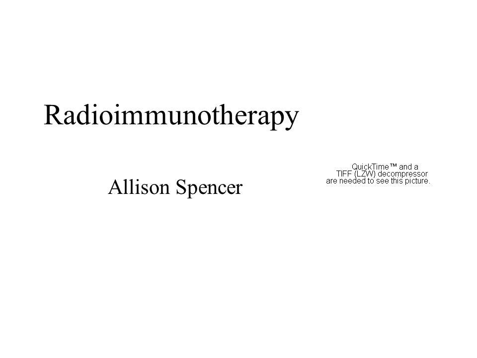 Radioimmunotherapy Allison Spencer