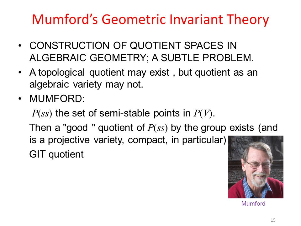 Mumford's Geometric Invariant Theory CONSTRUCTION OF QUOTIENT SPACES IN ALGEBRAIC GEOMETRY; A SUBTLE PROBLEM.