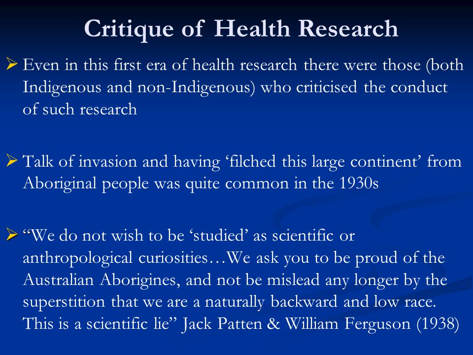  Even in this first era of health research there were those (both Indigenous and non-Indigenous) who criticised the conduct of such research   Ta