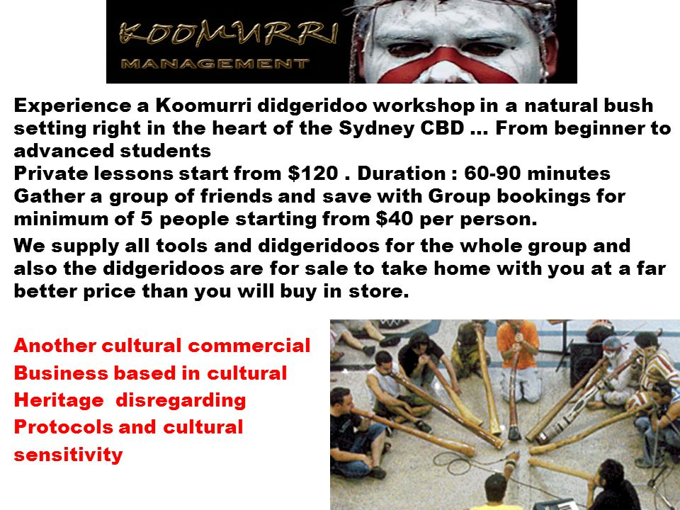 Experience a Koomurri didgeridoo workshop in a natural bush setting right in the heart of the Sydney CBD … From beginner to advanced students Private lessons start from $120.