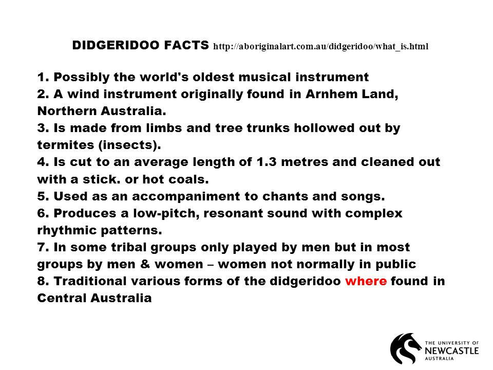 DIDGERIDOO FACTS http://aboriginalart.com.au/didgeridoo/what_is.html 1.