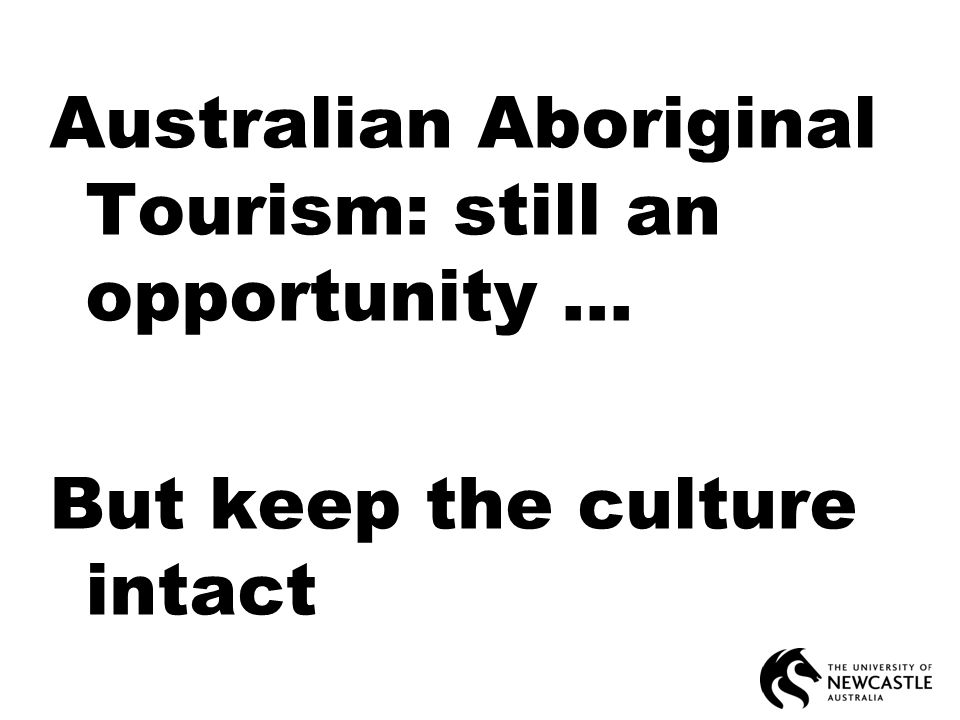 Australian Aboriginal Tourism: still an opportunity... But keep the culture intact