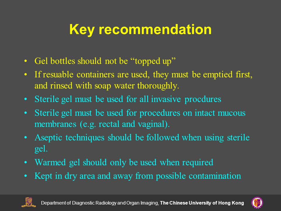 Key recommendation Gel bottles should not be topped up If resuable containers are used, they must be emptied first, and rinsed with soap water thoroughly.