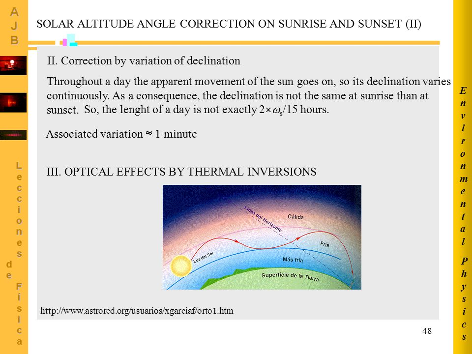 48 II. Correction by variation of declination Throughout a day the apparent movement of the sun goes on, so its declination varies continuously. As a