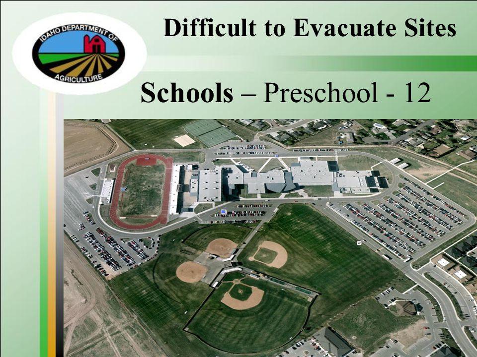 Difficult to Evacuate Sites Schools – Preschool - 12