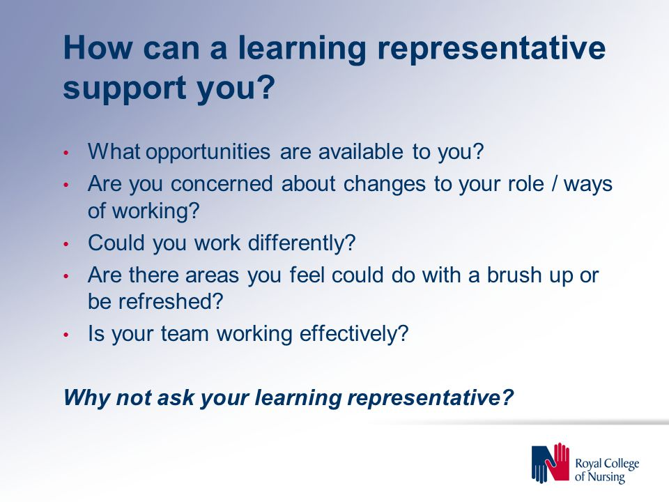 How can a learning representative support you. What opportunities are available to you.