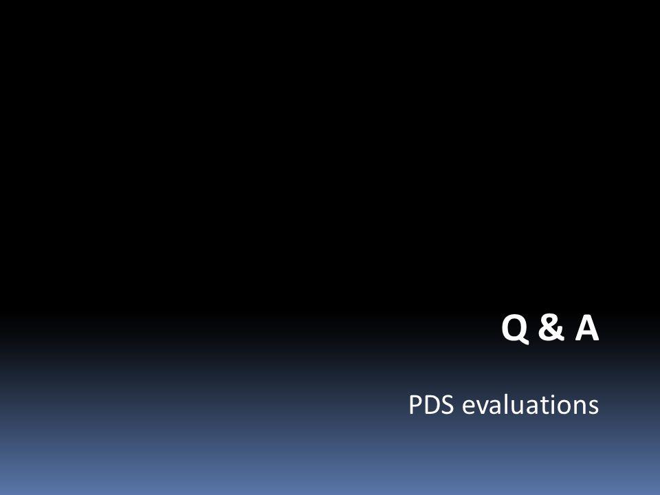 Q & A PDS evaluations