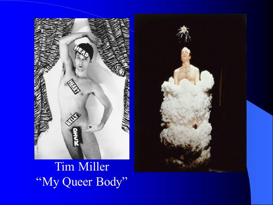 """Tim Miller """"My Queer Body"""""""