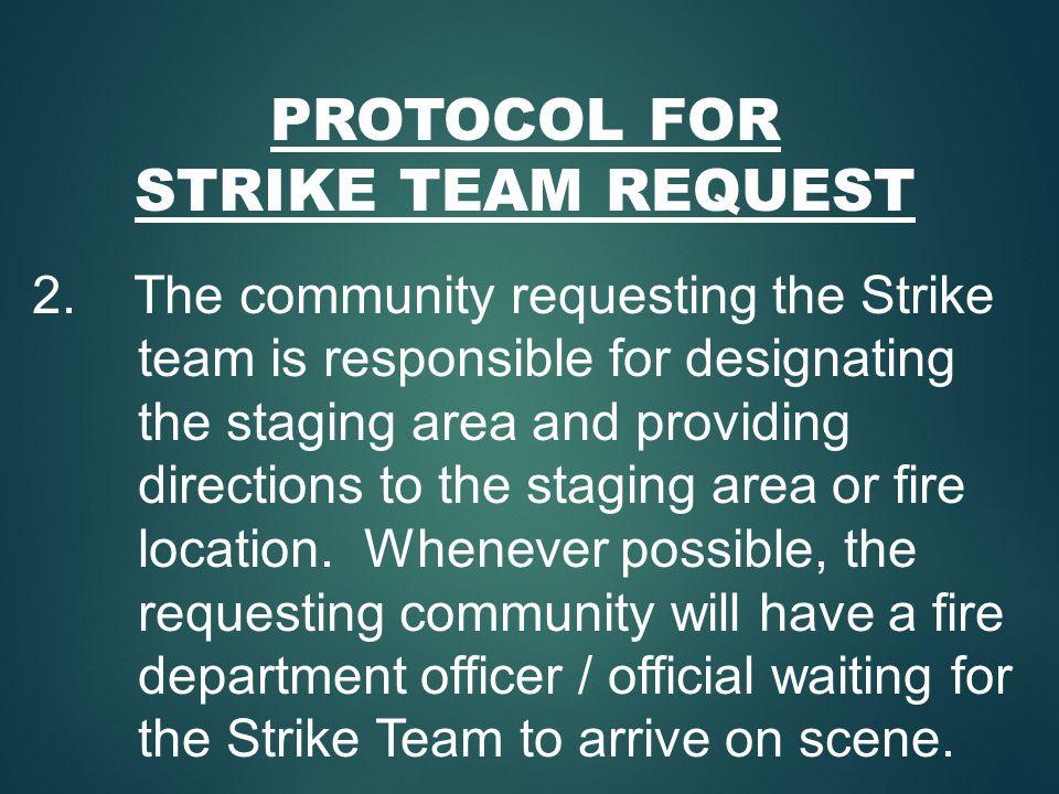 PROTOCOL FOR STRIKE TEAM REQUEST 2.