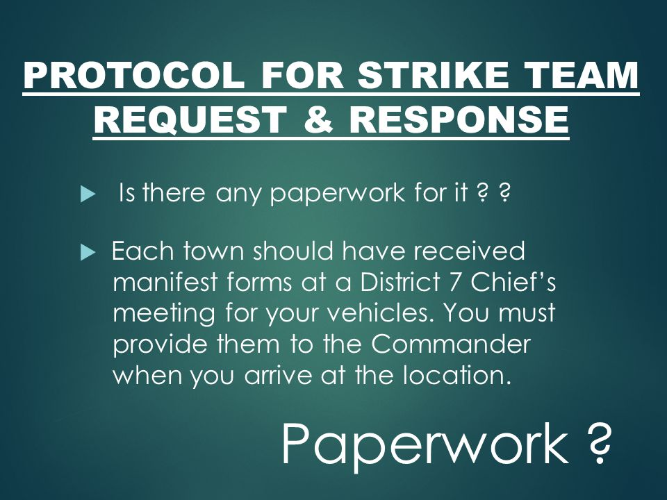 PROTOCOL FOR STRIKE TEAM REQUEST & RESPONSE Paperwork .