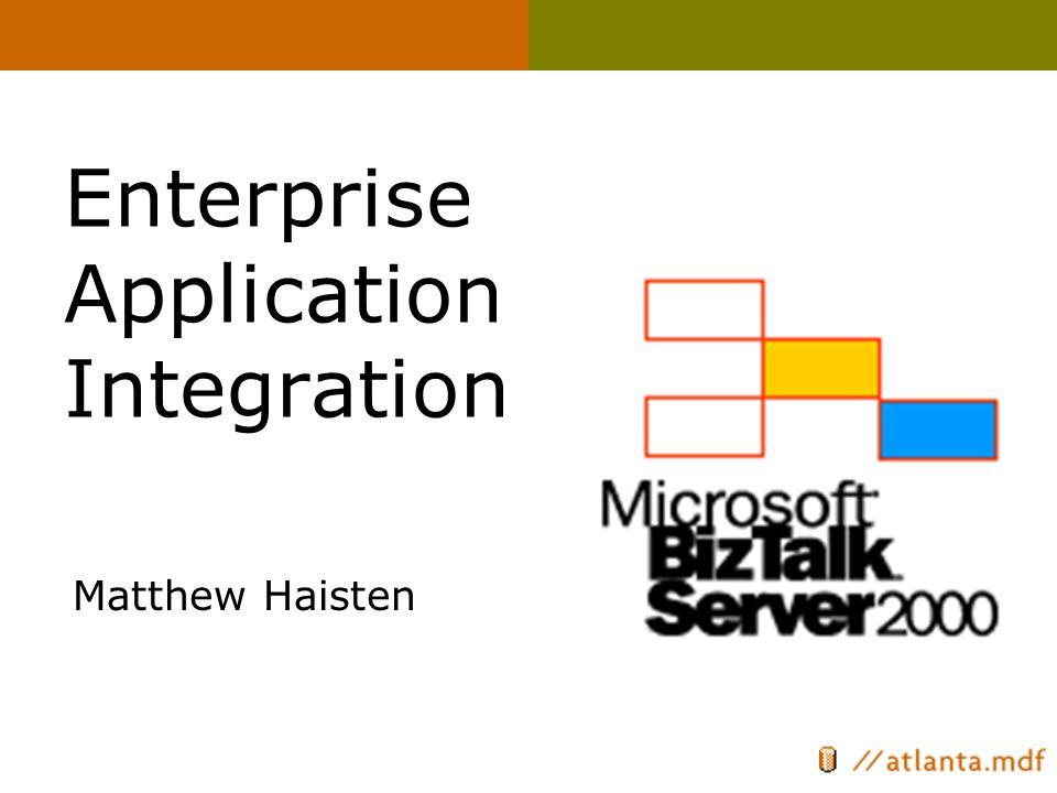 Enterprise Application Integration Matthew Haisten