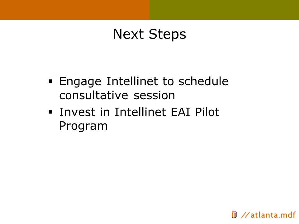 Next Steps  Engage Intellinet to schedule consultative session  Invest in Intellinet EAI Pilot Program