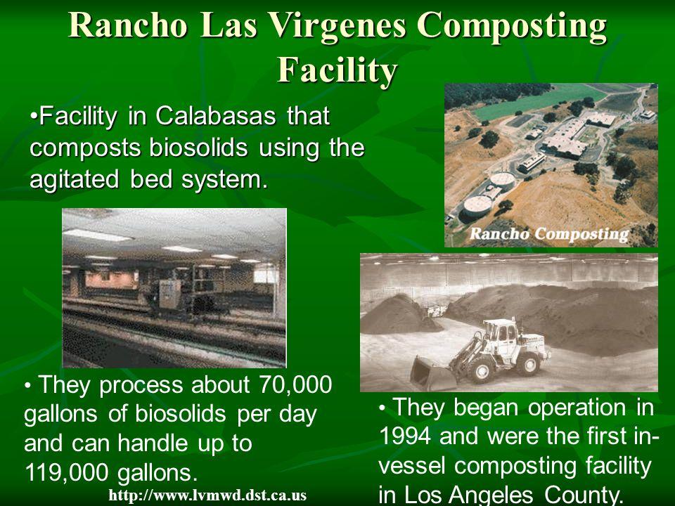 Rancho Las Virgenes Composting Facility Facility in Calabasas that composts biosolids using the agitated bed system.Facility in Calabasas that compost