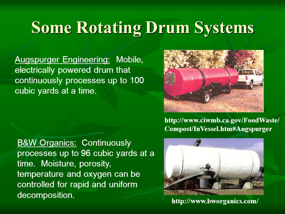 Some Rotating Drum Systems Augspurger Engineering: Mobile, electrically powered drum that continuously processes up to 100 cubic yards at a time. B&W