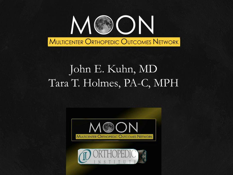 John E. Kuhn, MD Tara T. Holmes, PA-C, MPH
