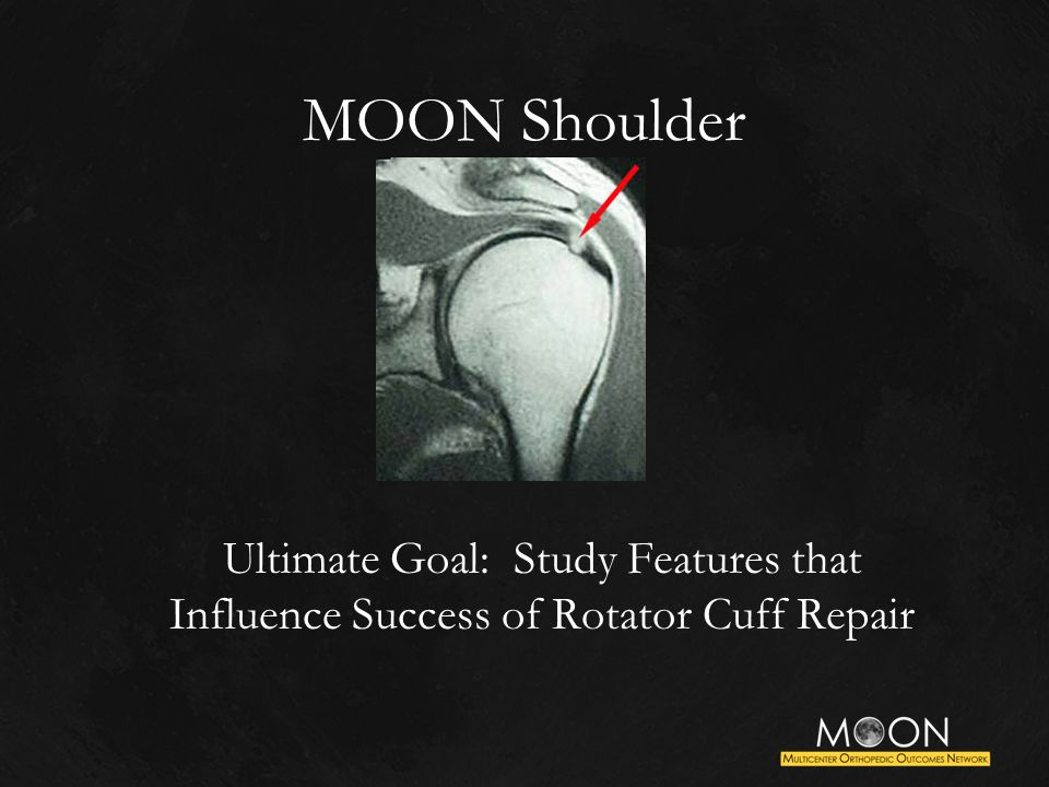 MOON Shoulder Ultimate Goal: Study Features that Influence Success of Rotator Cuff Repair