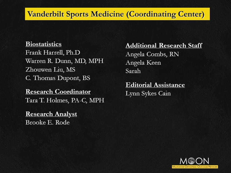 Biostatistics Frank Harrell, Ph.D Warren R. Dunn, MD, MPH Zhouwen Liu, MS C. Thomas Dupont, BS Research Coordinator Tara T. Holmes, PA-C, MPH Research