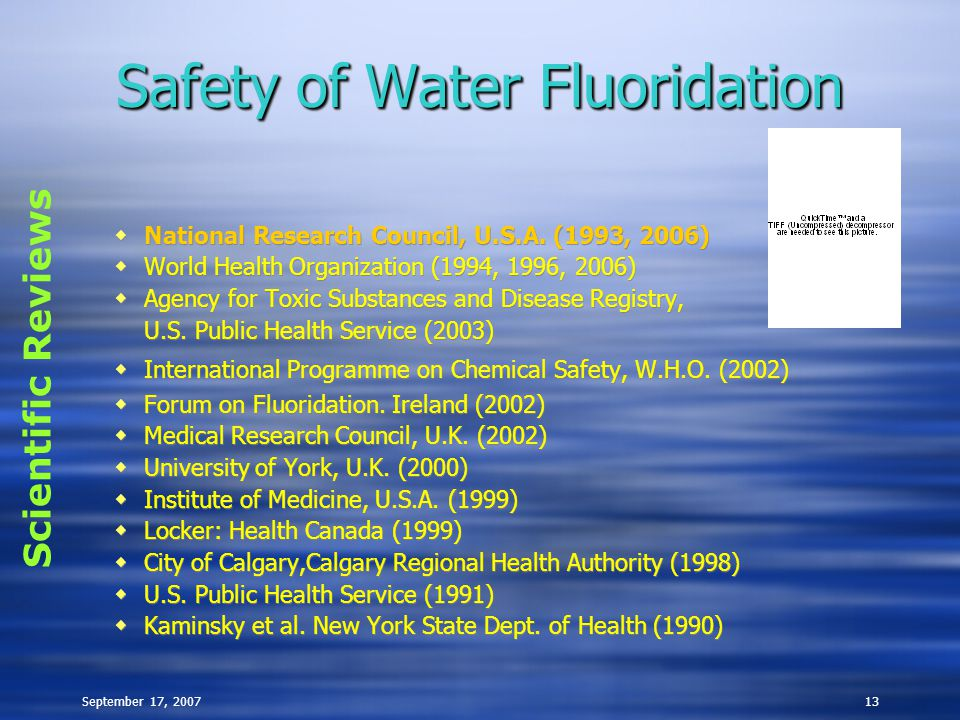 September 17, 200713 Safety of Water Fluoridation  National Research Council, U.S.A.