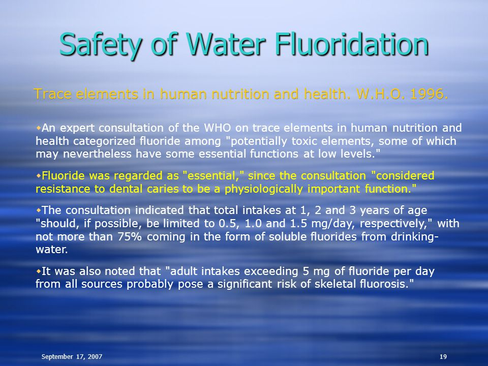 September 17, 200719 Safety of Water Fluoridation Trace elements in human nutrition and health.